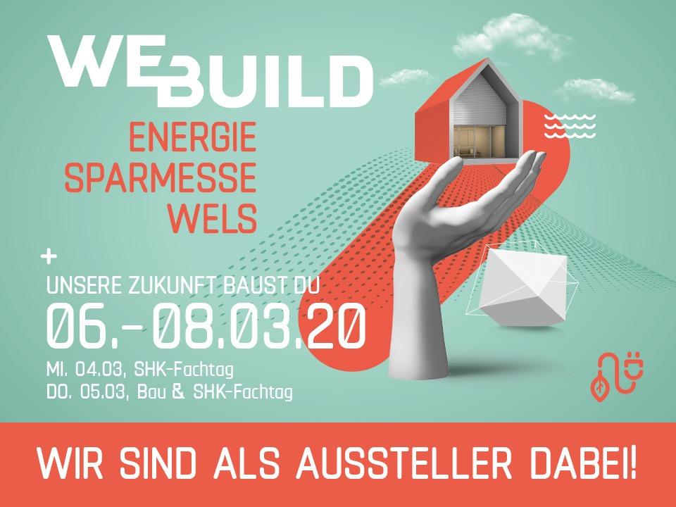 Besuchen Sie uns auf der WeBuild Energiesparmesse in Wels!